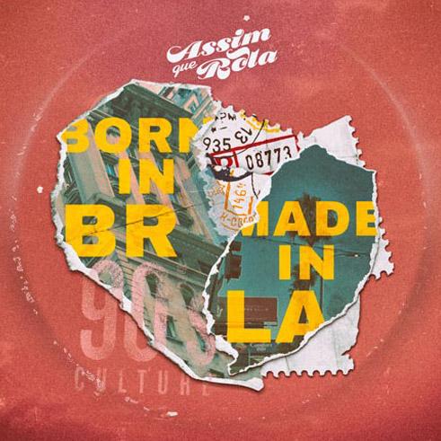 Born in BR, Made in LA