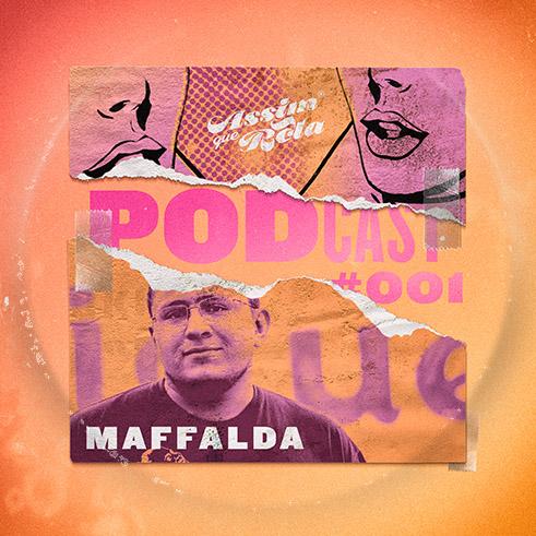 Episódio #01 Maffalda