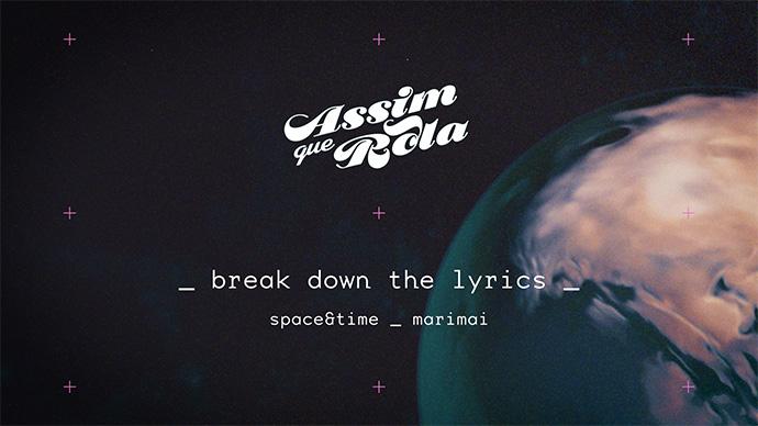 Break Down The Lyrics: Space & Time